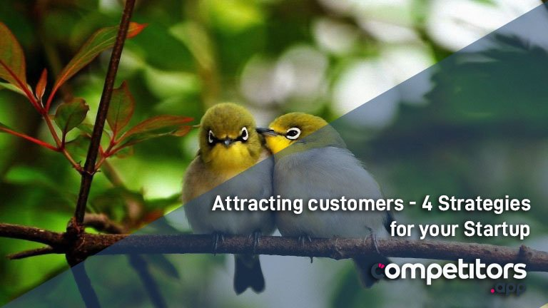Attracting customers - 4 strategies for your startup